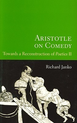 Aristotle on Comedy: Towards a Reconstruction of Poetics II Richard Janko