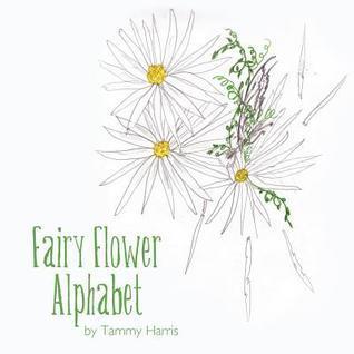 Fairy Flower Alphabet  by  Tammy Harris