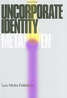 Metahaven: Uncorporate Identity  by  Daniel Van Der Velden
