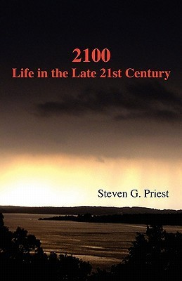 2100 Life in the Late 21st Century  by  Steven Priest