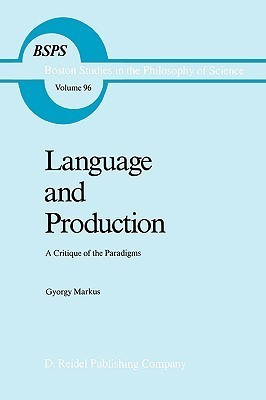 Language and Production: A Critique of the Paradigms  by  György Márkus