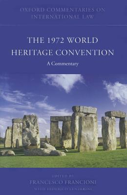 The 1972 World Heritage Convention: A Commentary Francesco Francioni