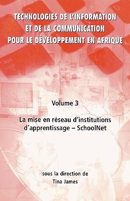 Technologies De Linformation Et De La Communication Pour Le D¿veloppement En Afrique (V. 3)  by  Tina James