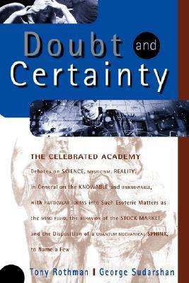 Doubt And Certainty: The Celebrated Academy Debates On Science, Mysticism Reality Tony Rothman