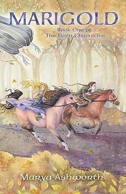 Marigold: Book One of the Elven Chronicles Marya Ashworth