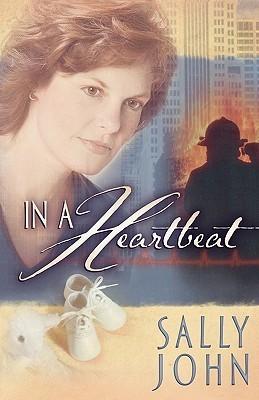 In a Heartbeat (In a Heartbeat #1) Sally John