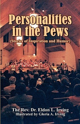 Personalities in the Pews Eldon Irving