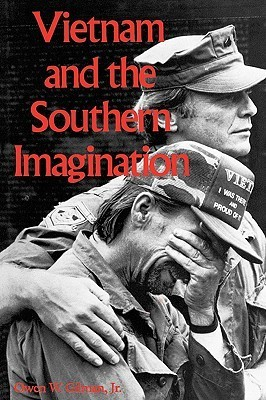 Vietnam And The Southern Imagination  by  Owen W. Gilman Jr.
