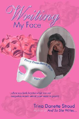 Writing My Face Trina Stroud