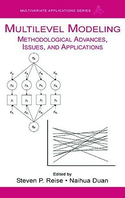 Multilevel Modeling: Methodological Advances, Issues, and Applications  by  Naihua Duan