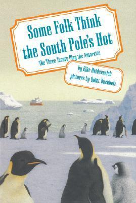 Some Folk Think the South Poles Hot: The Three Tenors Play the Antarctic Elke Heidenreich