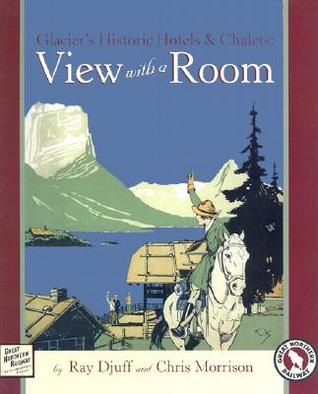 Glaciers Historic Hotels & Chalets: View with a Room  by  Ray Djuff