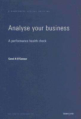 Analyse Your Business: A Performance Health Check  by  Carol OConnor