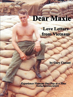 Dear Maxie Love Letters from Vietnam  by  Gary Canant