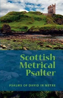 Scottish Metrical Psalter Eremitical Press