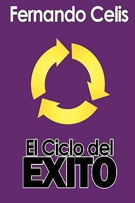 El Ciclo del Exito  by  Fernando Celis
