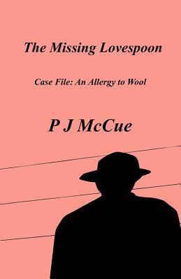 The Missing Lovespoon  by  P. J. McCue