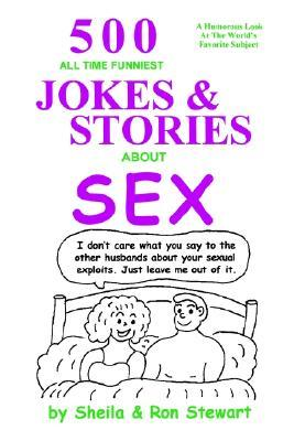 500 All Time Funniest Jokes & Stories about Sex  by  Ron A. Sheila