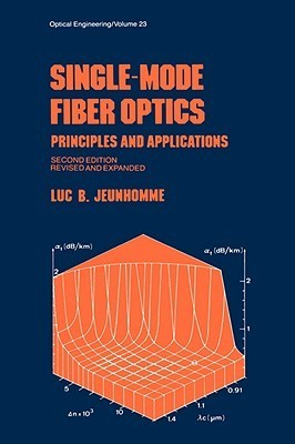 Single-Mode Fiber Optics: Prinicples and Applications, Second Edition, L. B. Jeunhomme