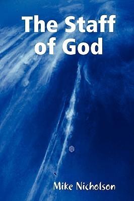 The Staff of God Mike Nicholson
