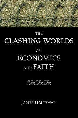 The Clashing Worlds Of Economics And Faith  by  James Halteman