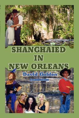 Shanghaied in New Orleans David Golden