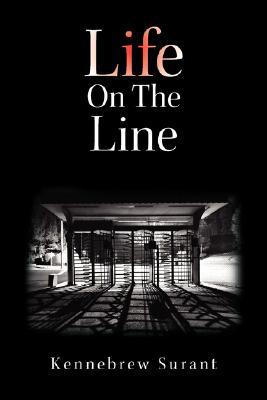 Life on the Line Kennebrew Surant