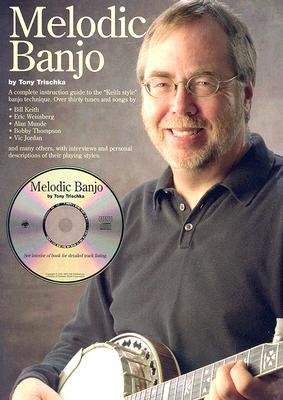 Melodic Banjo [With CD]  by  Tony Trischka