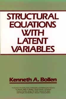 Structural Equations with Latent Variables  by  Kenneth A. Bollen