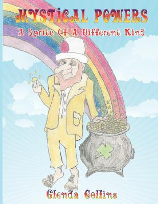 Mystical Powers: A Sprite of a Different Kind Glenda Collins