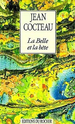 La Belle Et La Bete: Journal DUn Film  by  Jean Cocteau