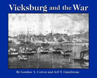 Vicksburg and the War  by  Gordon Cotton