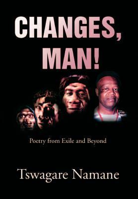 Changes, Man! Tswagare Namane