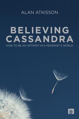 Believing Cassandra  by  Alan Atkisson