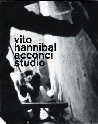 Vito Hannibal Acconci Studio  by  Vito Acconci