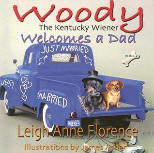 Woody the Kentucky Wiener Welcomes a Dad Leigh Anne Florence