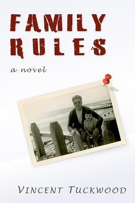 Family Rules - A Novel  by  Vincent Tuckwood