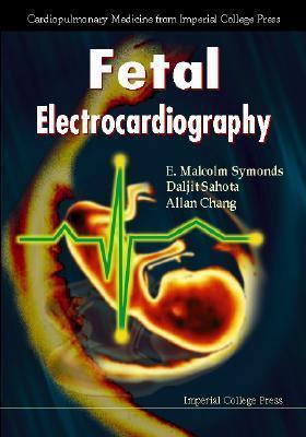 Fetal Electrocardiography (Series In Cardiopulmonary Medicine)  by  E. Malcolm Symonds