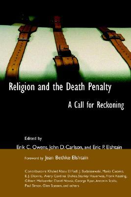 Religion and the Death Penalty: A Call for Reckoning  by  Erik C. Owens