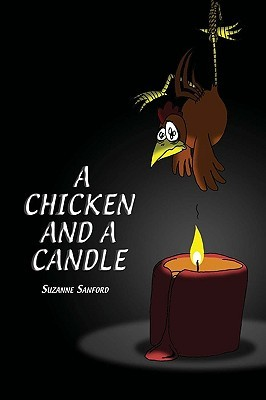 A Chicken and a Candle Suzanne Sanford