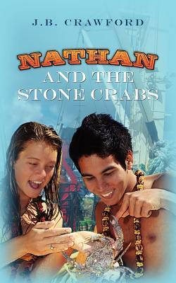 Nathan and the Stone Crabs  by  J.B. Crawford