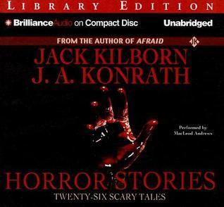 Horror Stories: Twenty-Six Scary Tales  by  Jack Kilborn