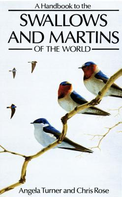 A Handbook to the Swallows and Martins of the World Angela Turner