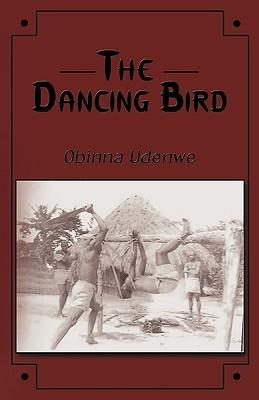 The Dancing Bird Udenwe Obinna Udenwe