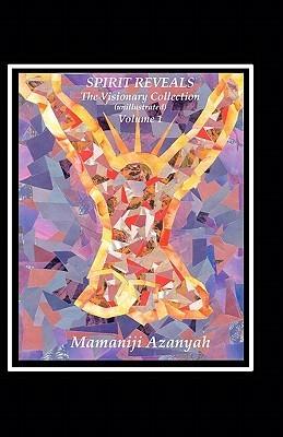 Spirit Reveals: The Visionary Collection Mamaniji Azanyah