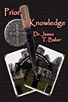 Prior Knowledge  by  James T. Baker
