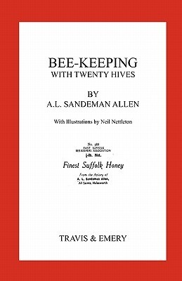 Bee-Keeping with Twenty Hives. Facsimile Reprint.  by  Arthur Leonard Sandeman-Allen