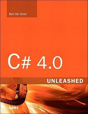 C# 4.0 Unleashed  by  Bart De Smet