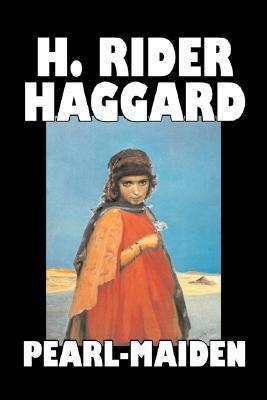 Pearl Maiden H. Rider Haggard