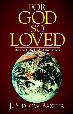 For God So Loved  by  J, Sidlow Baxter